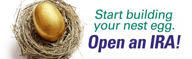 Start building your nest egg. Open an IRA!